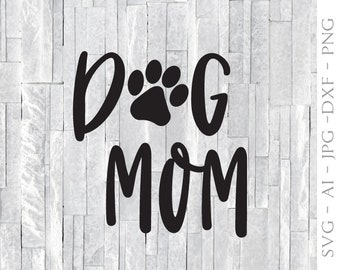 Dog Mom SVG Clipart Quote, SVG Paw Print Vector Clipart Design, Dog Mom Saying to Print Home Decor, DXF Cricut Craft Cut Vinyl Craft Designs