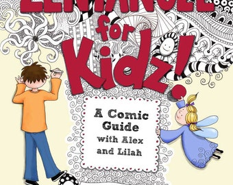 Zentangle for Kidz - A Comic Guide with Alex and Lilah SIGNED