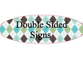 Double Sided Sign.  With the purchase of any of our other signs.