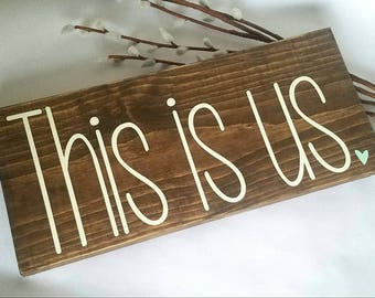 This is Us Wood Sign - This Is Us Sign - Wedding Gift - Anniversary Gift - Home Decor - Farmhouse Style Decor - Wall Decor - Rustic Decor