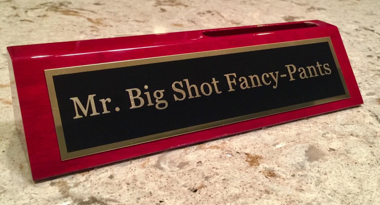 Big Shot Fancy Pants Desk Plate w/ Business Card Holder