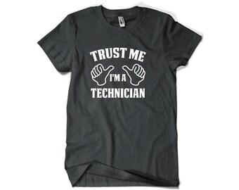Technician Shirt-Trust Me I'm A Technician Gift for Him or Her Men Womens T Shirt