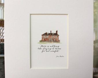 Jane Austen Print watercolor 8 x 10 Chawton House Print - Staying at Home Jane Austen Quote - Watercolor Print -  New Home Family House Home