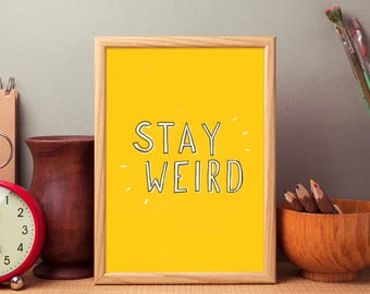 Stay Weird  // Illustration Print A3/A4/A6 - Hand Drawn Illustration, Digital Art, Home Decor, Typography