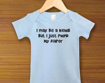 Bodysuit or Toddler Shirt, I May Be a Newb But I Just Pwnd My Diaper, Baby Bodysuit, Baby Shower Gift, Girls, Boys
