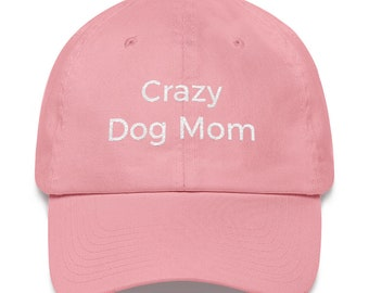 Crazy Dog Mom Hat | Baseball Cap | Dog Momma | Dog Mommy | Fur Mom | Dog Lover Gift | Pet Gift | Embroidered Hat | Gift for Her | Dad Hat