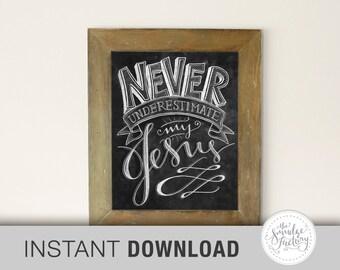 """Instant Download • 8"""" x 10"""" Printable • Never Underestimate My Jesus • Original Art • Chalkboard Quote"""