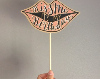 Handmade Photo Prop - Kiss Me it's my Birthday! 1 Piece