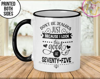 75th Mug 75th Birthday Mug 75th Gift Idea 75th Birthday Gift 1942 Birthday Mug 75th Birthday Idea 75 years old Funny 75th Gift Mug