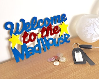 Welcome to the Madhouse, Wooden Sign, Housewarming gift, New Home gift, Christmas gift, funny sign, new home, housewarming, family gift