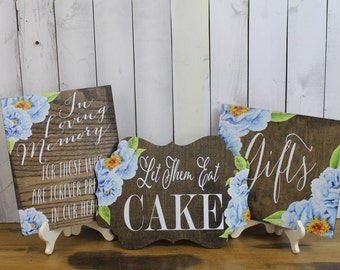 In Loving Memories/Gifts/Let Them Eat CAKE/Flowers/Peonies/Watercolor/3 sign set/Wood Sign/Reception Sign/Wedding Sign/Blue/Stained Wood