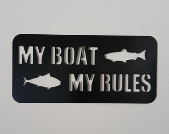 My boat my rules metal art, my boat my rules, boat wall decor, boat sign