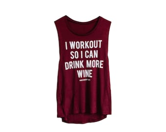 I Workout So I Can Drink More Wine - Workout Shirt - Wine Lover