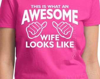 This is what an awesome wife looks like, gift for wife t shirt for wife, wife shirt, wife gift, anniversary gift for wife, birthday gift