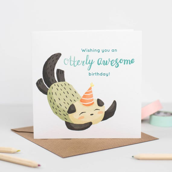 Have an otterly awesome birthday greeting Card