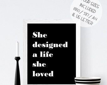 Black and white printable wall art, monochrome inspirational quote print, she designed a life she loved