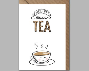 Valentine's day card // Love // Anniversary // Friendship // You're my Cuppa Tea // original illustration and typography // tea-lovers
