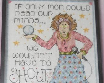 Counted Cross Stitch Kit - If Only Men Could Read Our  Minds