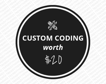 Custom Coding / Web Development worth Twenty Dollars