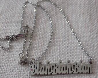 "Fun and funky ""BLAHBLAH BLAH"" pendant necklace, statement jewelry"