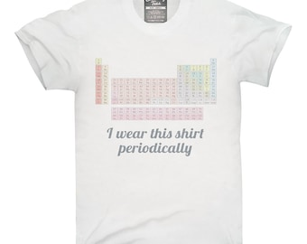 I Wear This Shirt Periodically Chemistry T-Shirt, Hoodie, Tank Top, Gifts