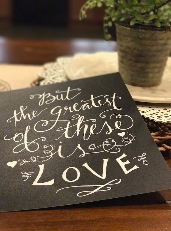 """Custom Calligraphy """"But the Greatest of These is LOVE"""" Chalkboard Art Print / Heavyweight Chalkboard Paper and Chalk Pen / Frameable /"""