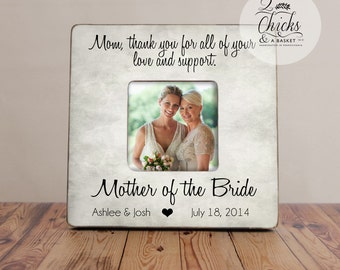 Gift For Mom, Mom Thank You For All Of Your Love And Support Picture Frame, Mother of the Bride Frame, Mom Thank You Wedding Gift