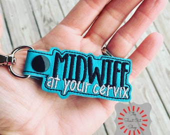 Midwife At Your Cervix Keychain, Midwife Keychain, Midwife Key Chain, Midwife Keyfob, Midwife Snap Tab, Midwife Keyring, Midwife, Doula Love