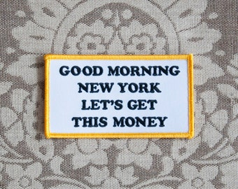 Good Morning New York, Let's Get This Money