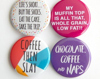 Globe Trotter Fridge Magnet, Life Life, Muffin Top Backpack Button, Slay Office Gag Gifts, Coffee, Chocolate, Naps Locker Decoration (38mm)