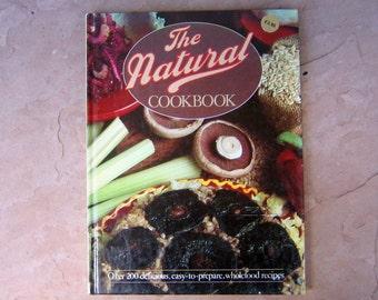 The Natural Cookbook, The Natural Cookbook Wholefood Recipes, 1985 Vintage Cookbook