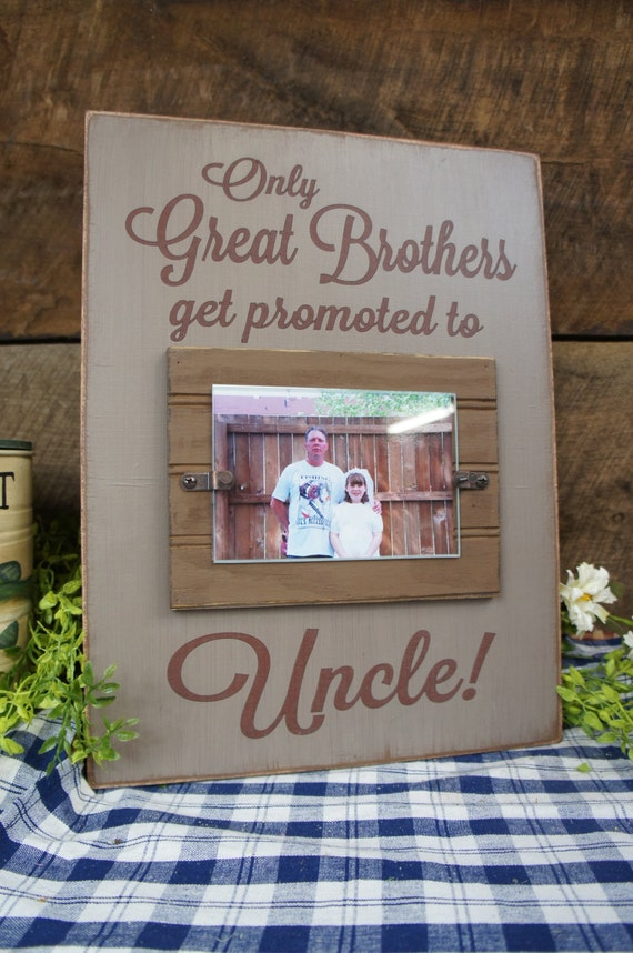 Only Great Brothers Get Promoted to Uncle Frame with Saying Rustic ...