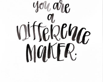 You are a Difference Maker Print