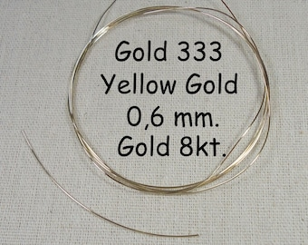 Gold Wire/8 kt, 333. Solid,./0.6 mm. yellow gold! 5 cm, long, yellow gold wire! Solid)