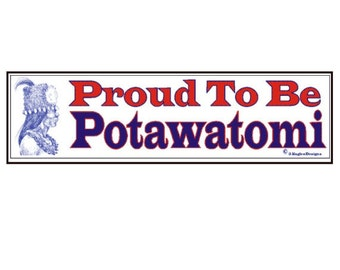 Proud to be Potawatomi