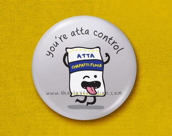 You're atta control - 45mm Pin Badge / Pocket Mirror / Fridge Magnet / Keyring
