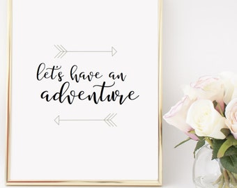 Let's Have an Adventure Home Decor Printable Wall Art INSTANT DOWNLOAD DIY - Great Gift