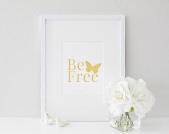 Be Free- Gold Foil Print