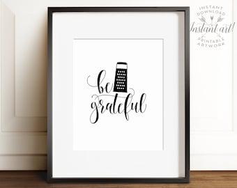 Kitchen wall art, PRINTABLE art, Be grateful, Gift for her, Kitchen art, Funny kitchen print, Kitchen decor, Funny art, Kitchen quotes