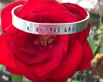 I Donut GAF - Aluminum cuff bracelet