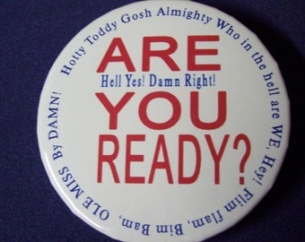 "Ole Miss ""ARE YOU READY"" 2 1/4 inch metal pin or magnet"