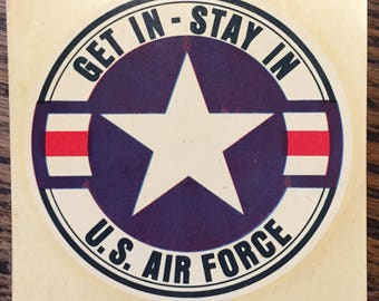 Vintage Air Force Star Decale Get In Stay In US AIR FORCE Window Decal Circa 1940s-50s Military Star for Windshield Mint Condition