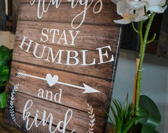 """14 x 20 Inch """"Always Stay Humble and Kind"""" canvas art"""