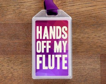 Hands Off My Flute Musical Instrument Case ID Luggage Tag
