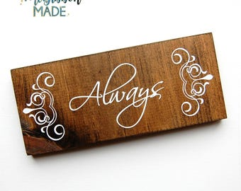 Always small wood sign- geeky, literary, nerdy, fantasy home decor