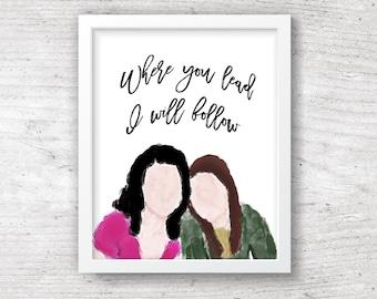 Gilmore Girls PRINTABLE Wall Art / Where You Lead / Lorelai Gilmore Watercolor Print / Instant Download Print / Home Decor / Art Print