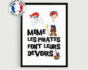 "Poster quote in french Pirate kids ""even pirates do their homework"" - inspirational children's decoration for the returned"