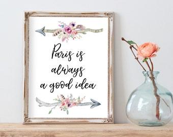 Best selling items, Paris is Always a Good Idea, Paris Quote, Paris Wall Art, Paris Print, Paris Printable Decor, Paris downloadable print