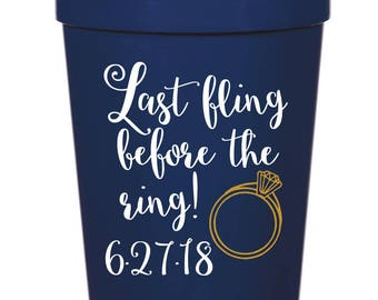 Last Fling Before the Ring, Bachelorette Party- 16 oz. Reusable Plastic Stadium Cup- Minimum Purchase of 12 Cups!
