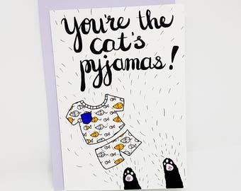 You're the cat's pyjamas card // funny cat card // funny cat love card // cat love card // grumpy cat love card